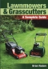 Lawnmowers & Grasscutters A complete Guide: Book